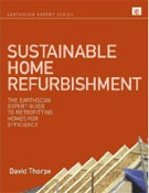 The Earthscan Expert Guide to Sustainable Home Refurbishment by David Thorpe